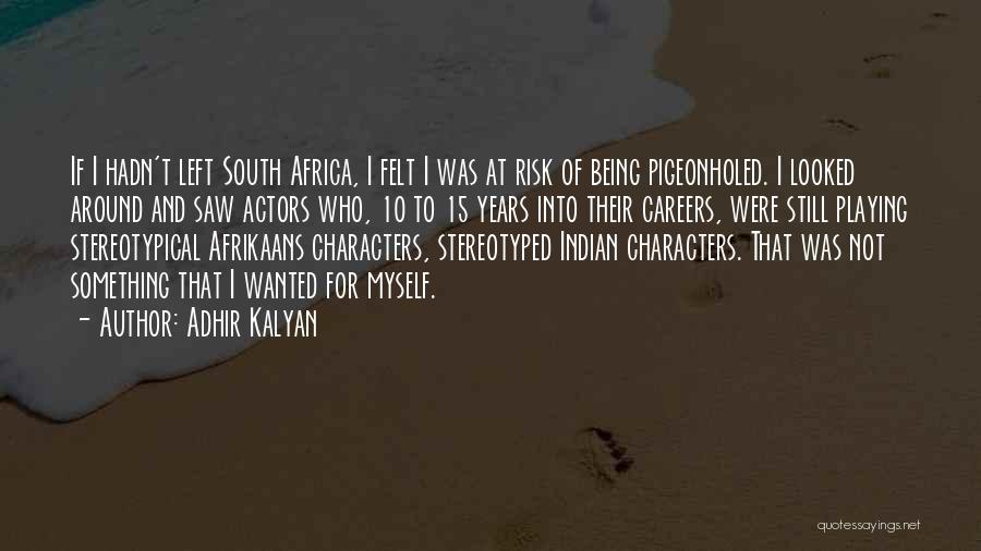 Afrikaans Quotes By Adhir Kalyan