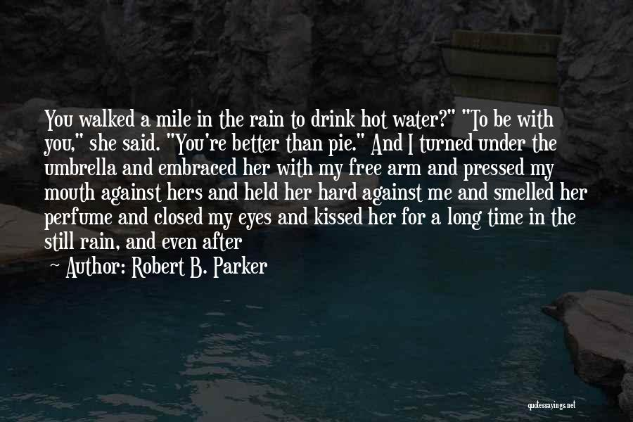 After A Long Time Rain Quotes By Robert B. Parker