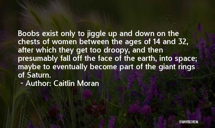 After Ages Quotes By Caitlin Moran