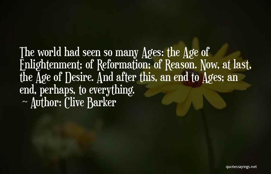 After Ages Quotes By Clive Barker