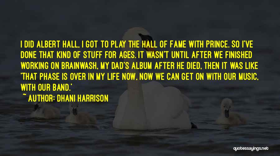 After Ages Quotes By Dhani Harrison