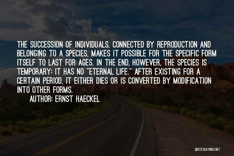 After Ages Quotes By Ernst Haeckel