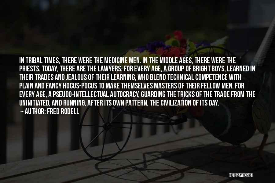 After Ages Quotes By Fred Rodell