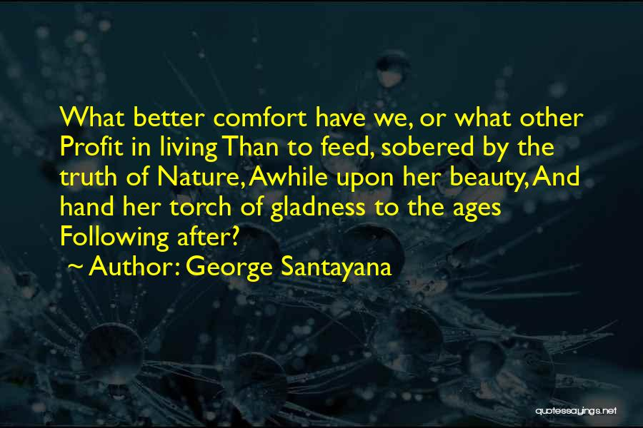 After Ages Quotes By George Santayana