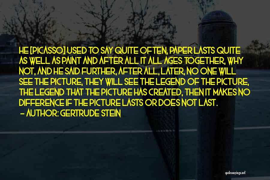 After Ages Quotes By Gertrude Stein