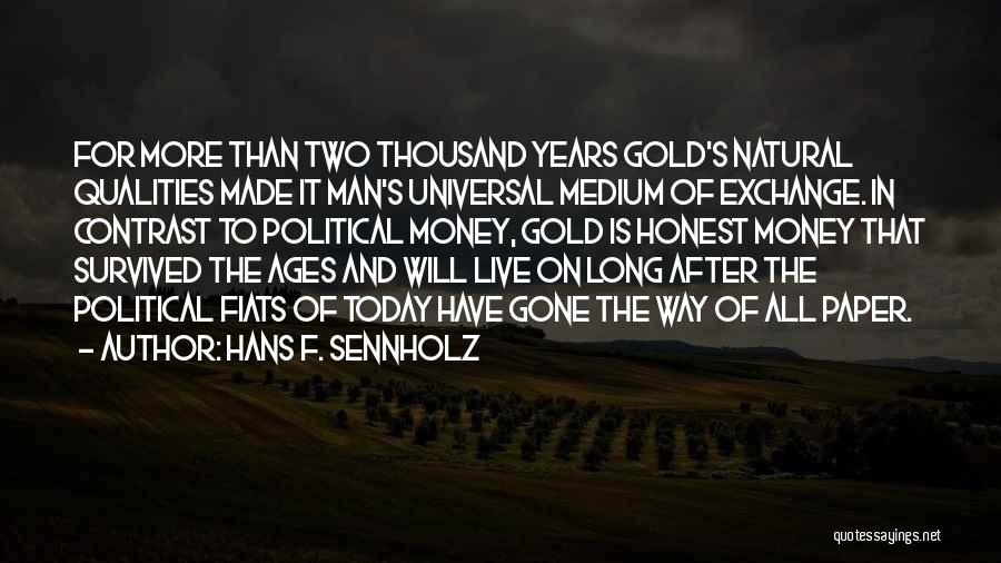 After Ages Quotes By Hans F. Sennholz