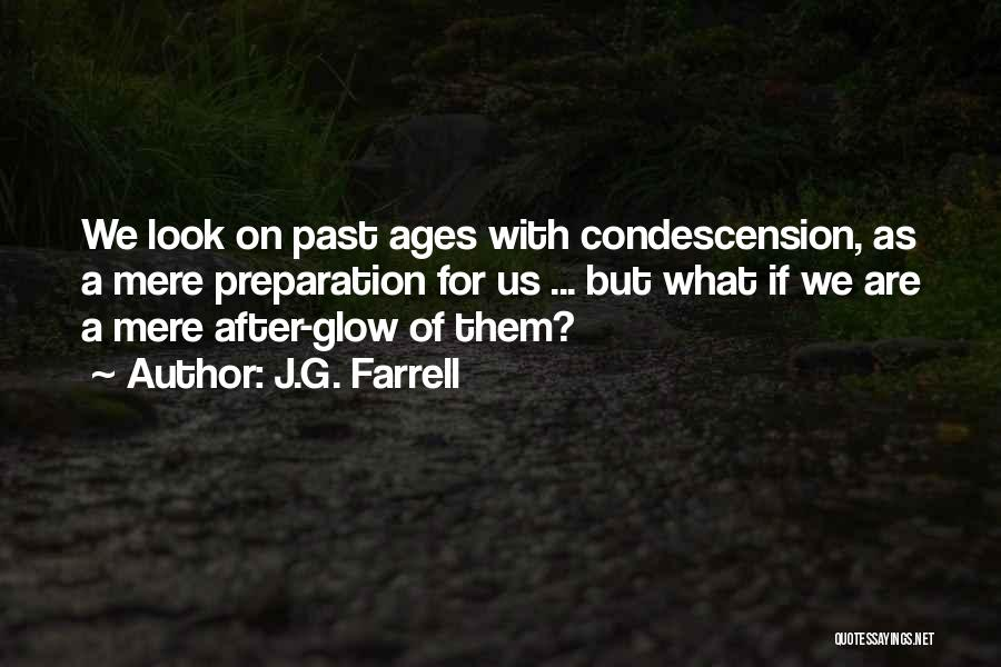 After Ages Quotes By J.G. Farrell