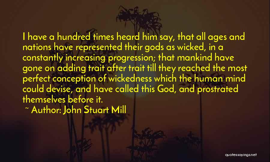 After Ages Quotes By John Stuart Mill