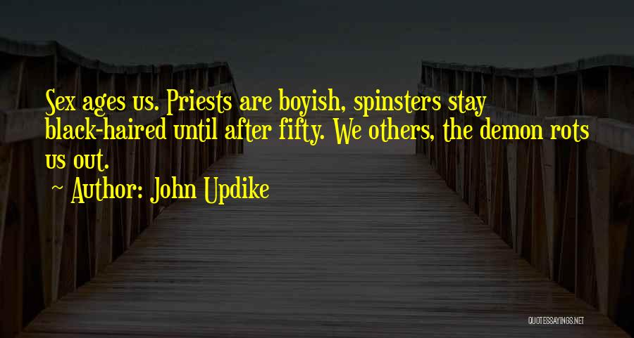 After Ages Quotes By John Updike