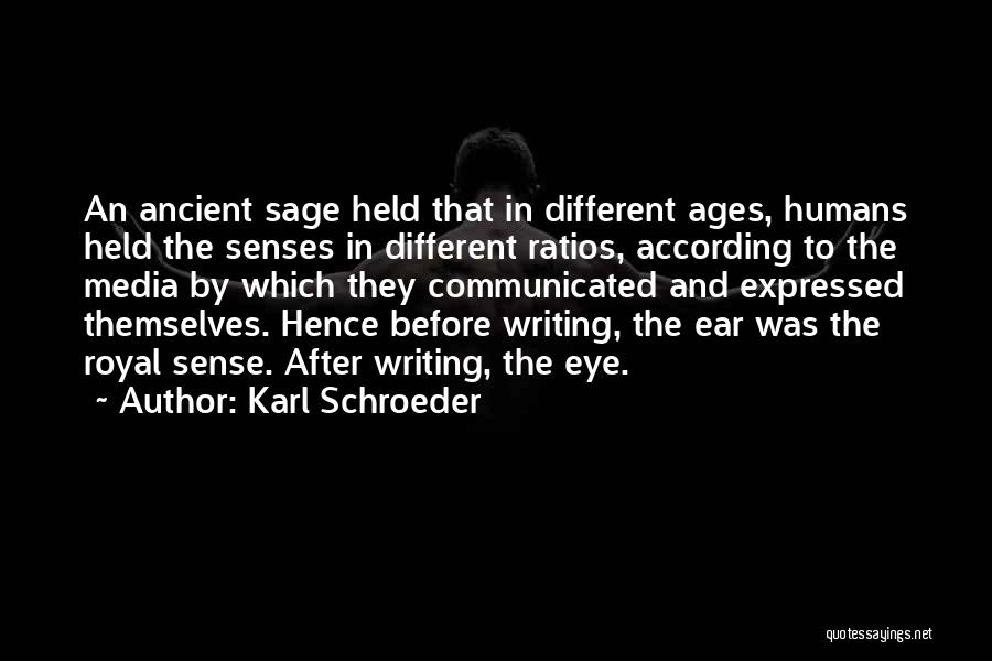 After Ages Quotes By Karl Schroeder