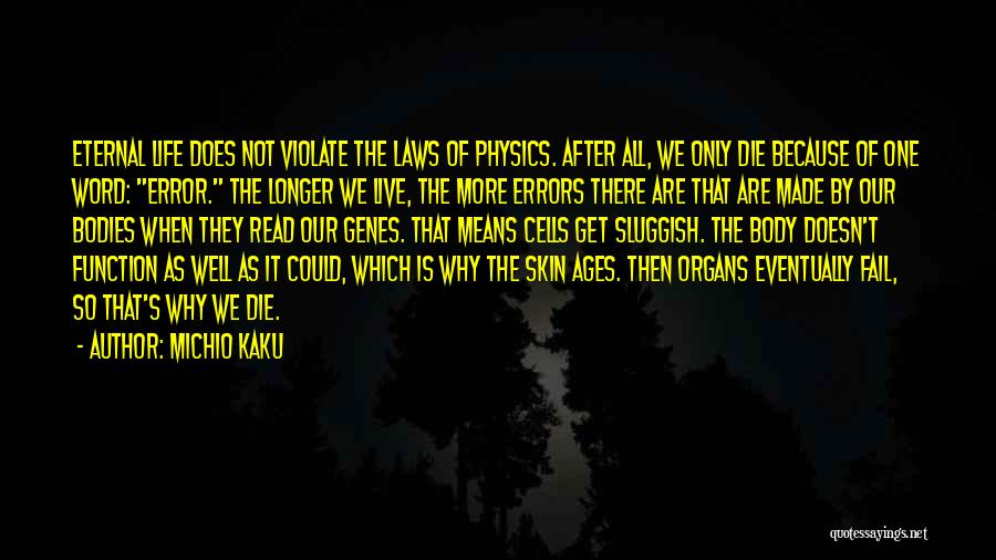 After Ages Quotes By Michio Kaku