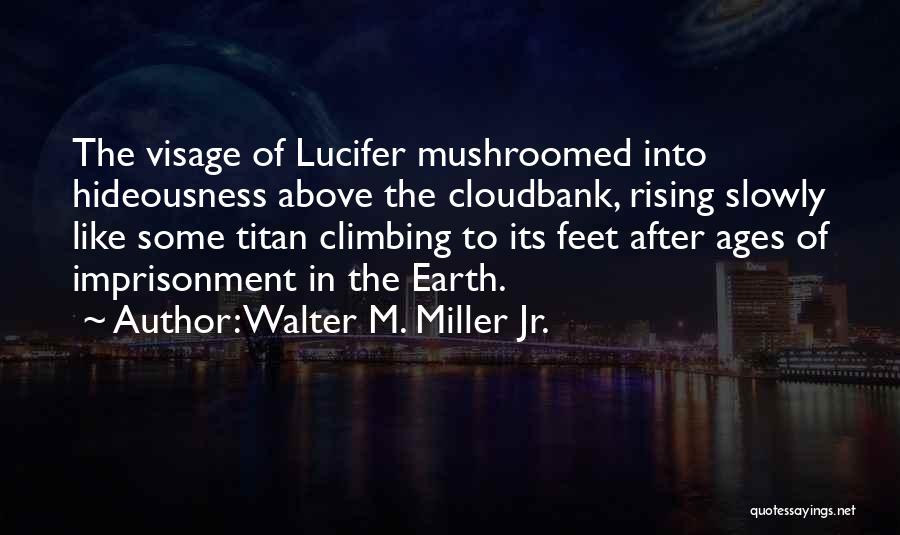 After Ages Quotes By Walter M. Miller Jr.