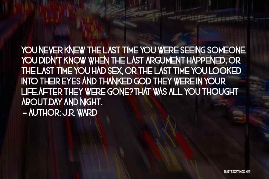 After Argument Love Quotes By J.R. Ward