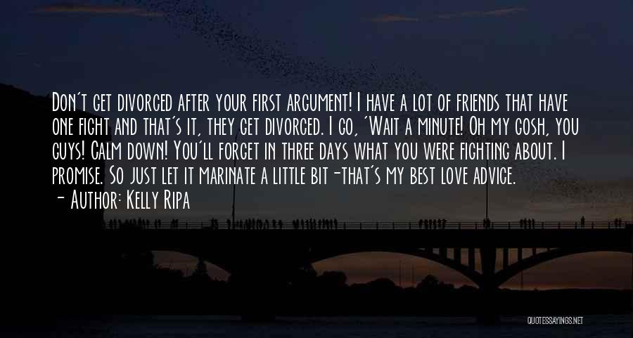 After Argument Love Quotes By Kelly Ripa