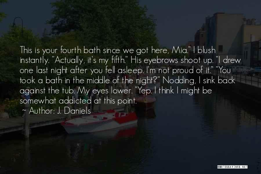 After Bath Quotes By J. Daniels