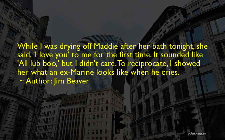 After Bath Quotes By Jim Beaver