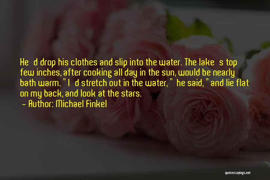 After Bath Quotes By Michael Finkel