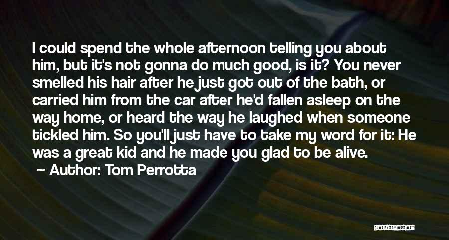 After Bath Quotes By Tom Perrotta
