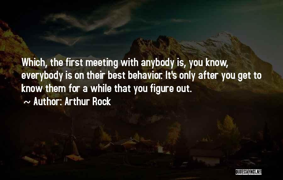 After Meeting You Quotes By Arthur Rock
