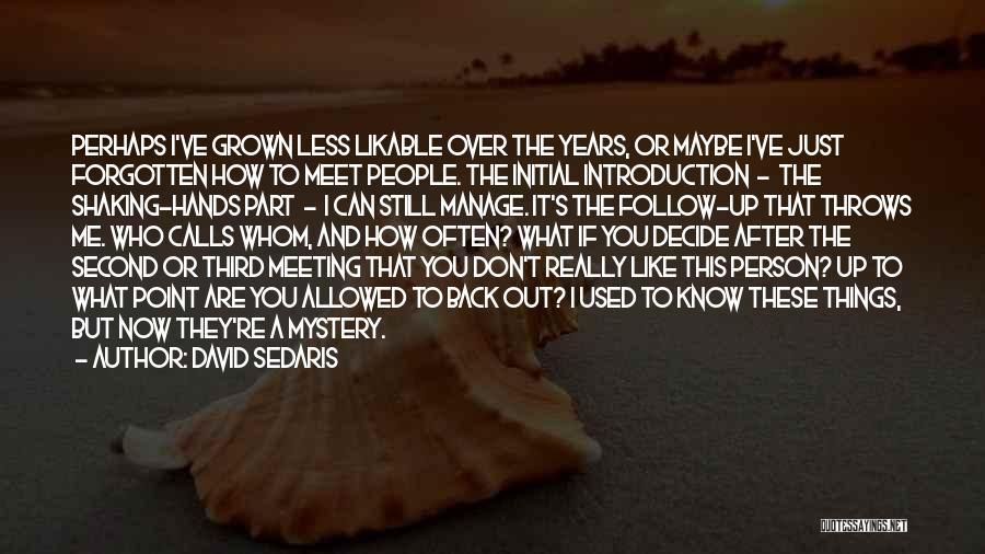 After Meeting You Quotes By David Sedaris