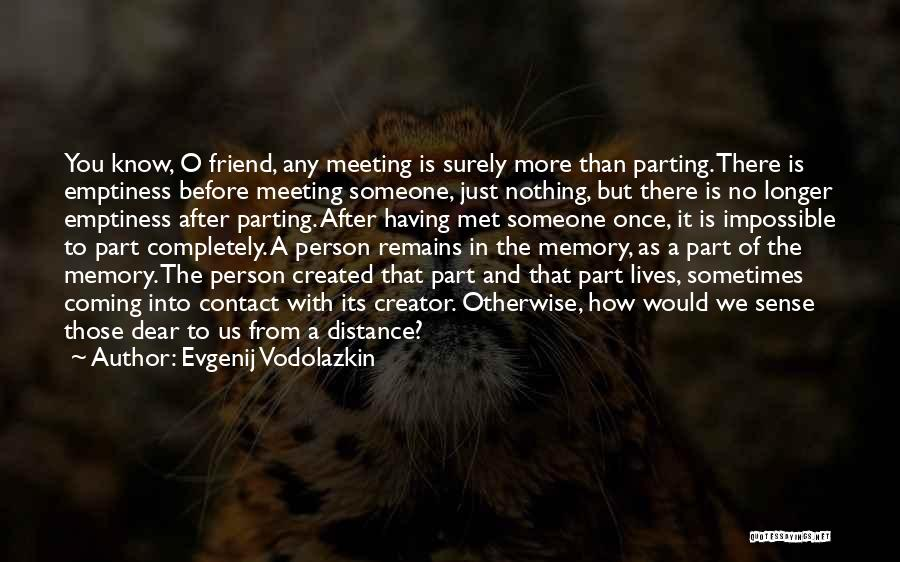 After Meeting You Quotes By Evgenij Vodolazkin
