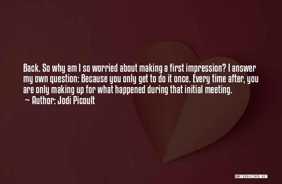 After Meeting You Quotes By Jodi Picoult
