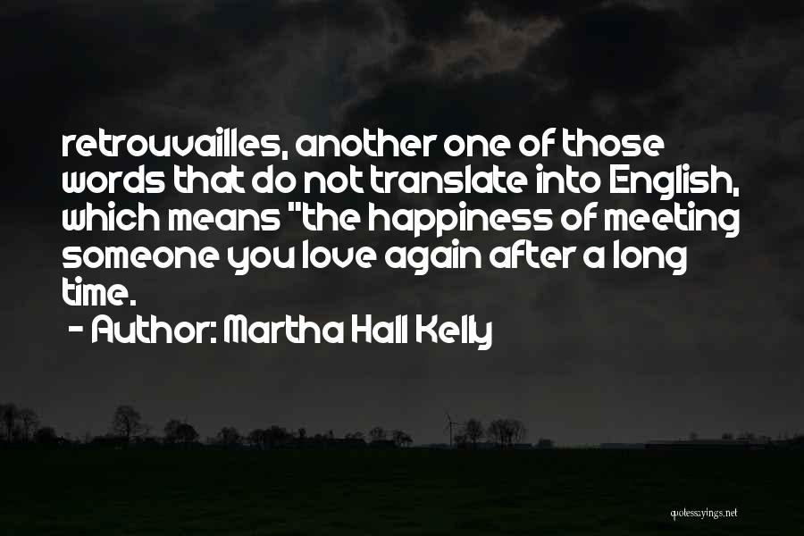 After Meeting You Quotes By Martha Hall Kelly
