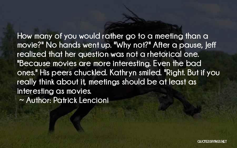 After Meeting You Quotes By Patrick Lencioni