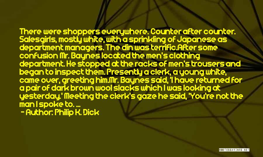 After Meeting You Quotes By Philip K. Dick