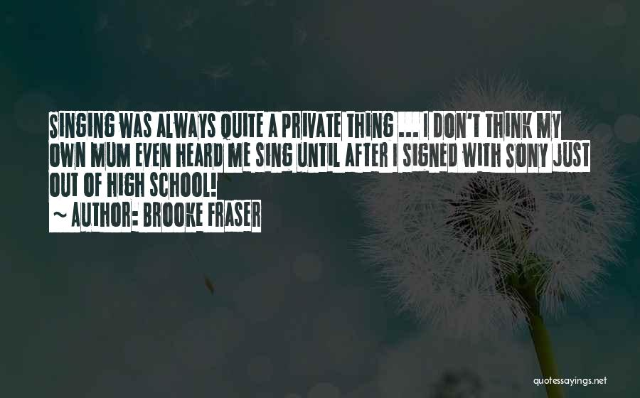 After School Quotes By Brooke Fraser