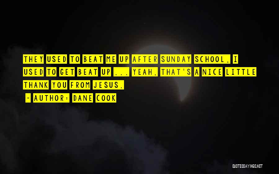 After School Quotes By Dane Cook