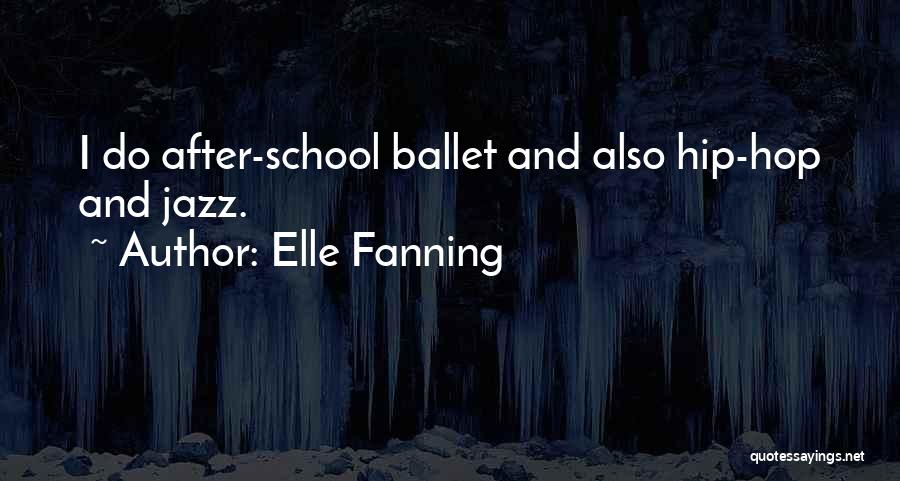 After School Quotes By Elle Fanning
