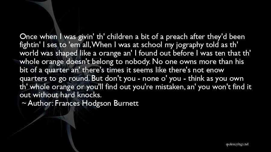 After School Quotes By Frances Hodgson Burnett