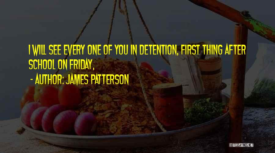After School Quotes By James Patterson