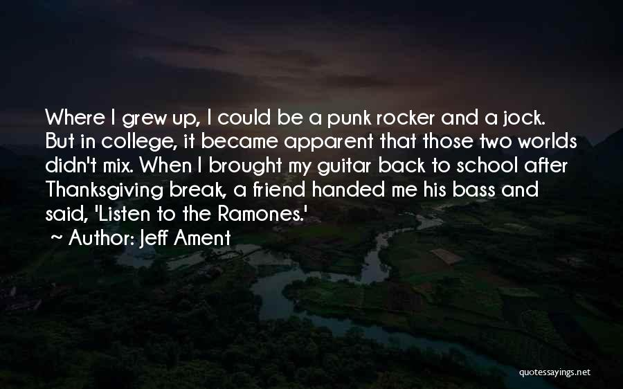 After School Quotes By Jeff Ament