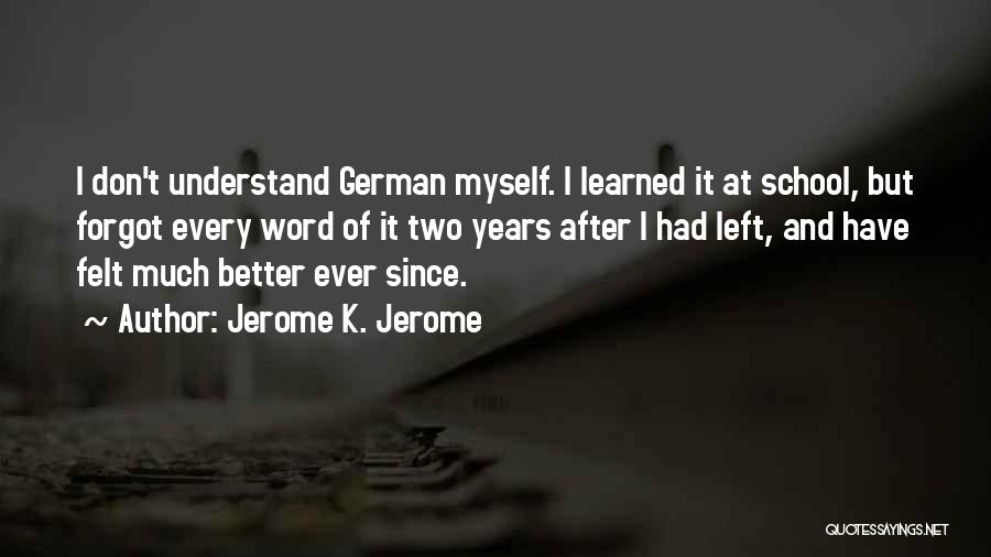 After School Quotes By Jerome K. Jerome