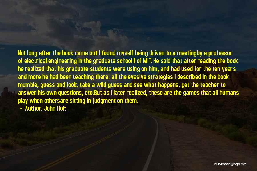 After School Quotes By John Holt