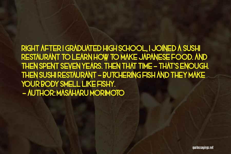 After School Quotes By Masaharu Morimoto