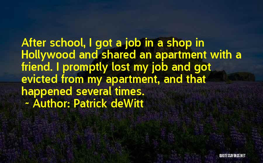 After School Quotes By Patrick DeWitt