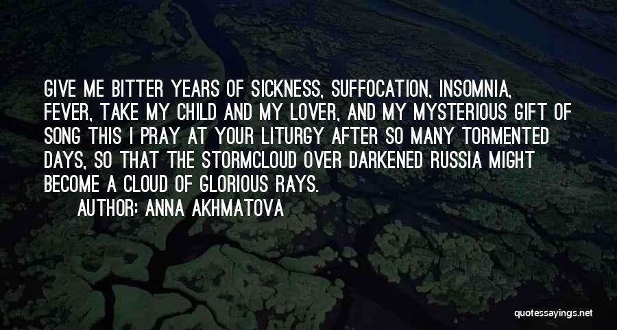 After So Many Days Quotes By Anna Akhmatova