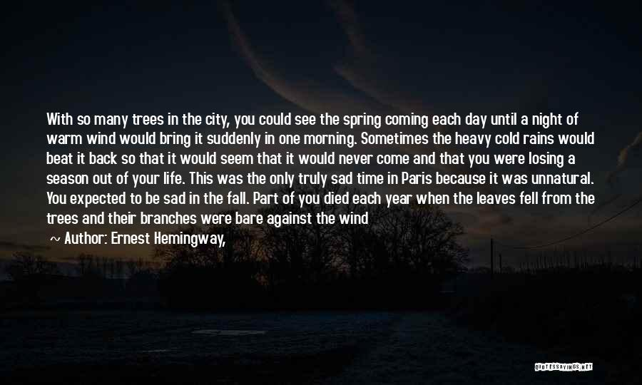 After So Many Days Quotes By Ernest Hemingway,