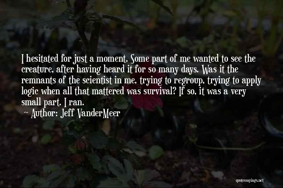After So Many Days Quotes By Jeff VanderMeer