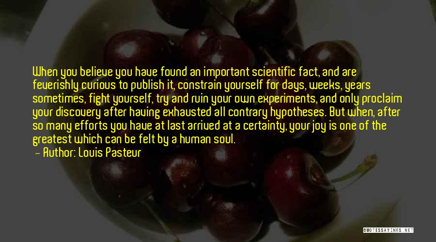 After So Many Days Quotes By Louis Pasteur