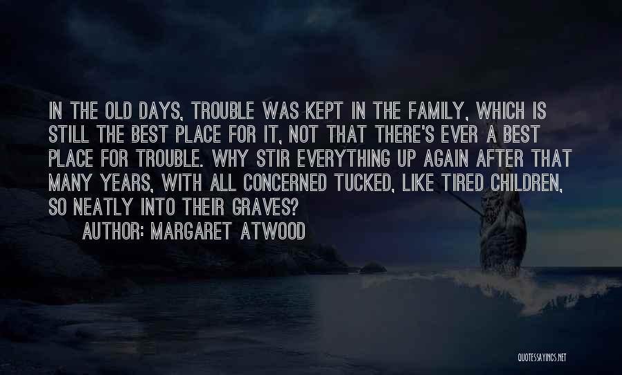After So Many Days Quotes By Margaret Atwood
