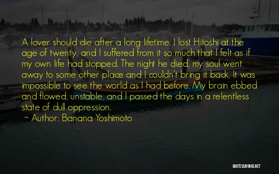 After Some Days Quotes By Banana Yoshimoto