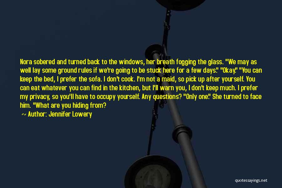 After Some Days Quotes By Jennifer Lowery