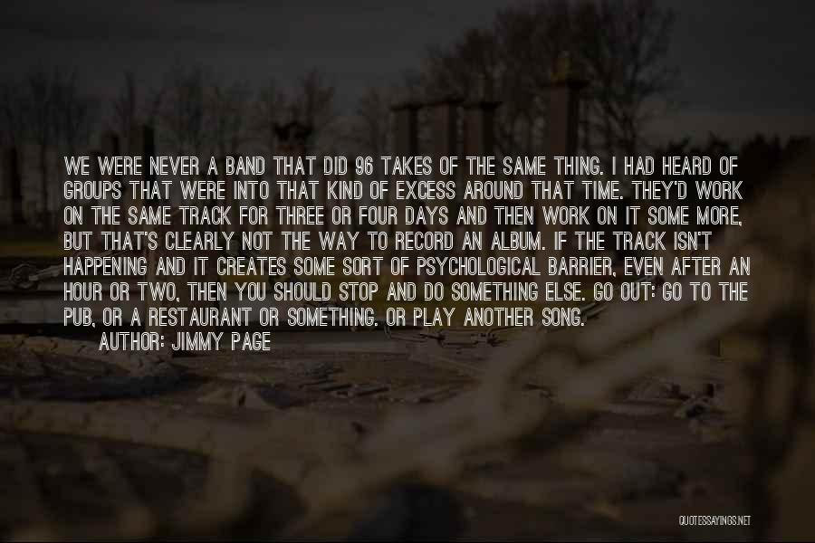 After Some Days Quotes By Jimmy Page