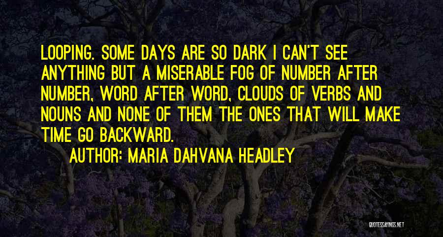 After Some Days Quotes By Maria Dahvana Headley