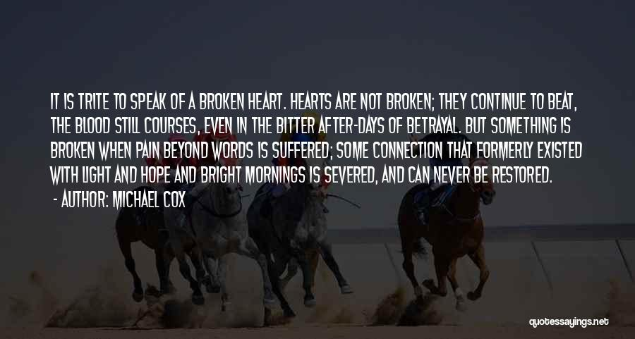 After Some Days Quotes By Michael Cox