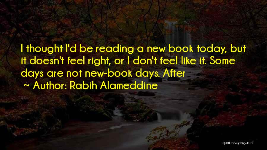After Some Days Quotes By Rabih Alameddine